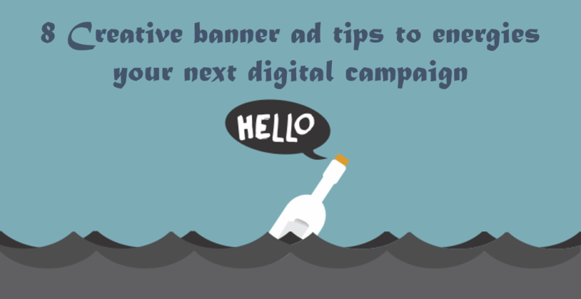 8 Creative Banner Ad Tips to Energize Your Next Digital Campaign