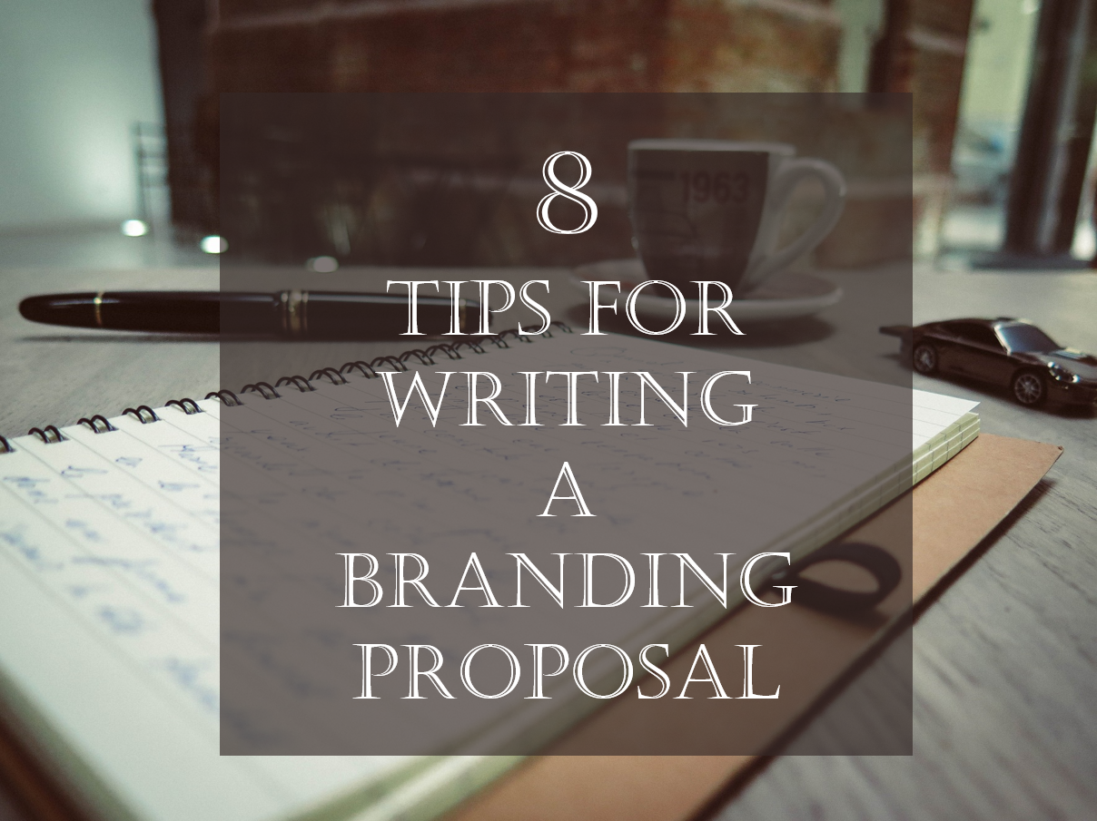 8 Tips For Writing A Winning Branding Proposal