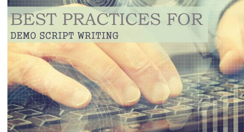 The Top 4 Practices for Demo Script Writing