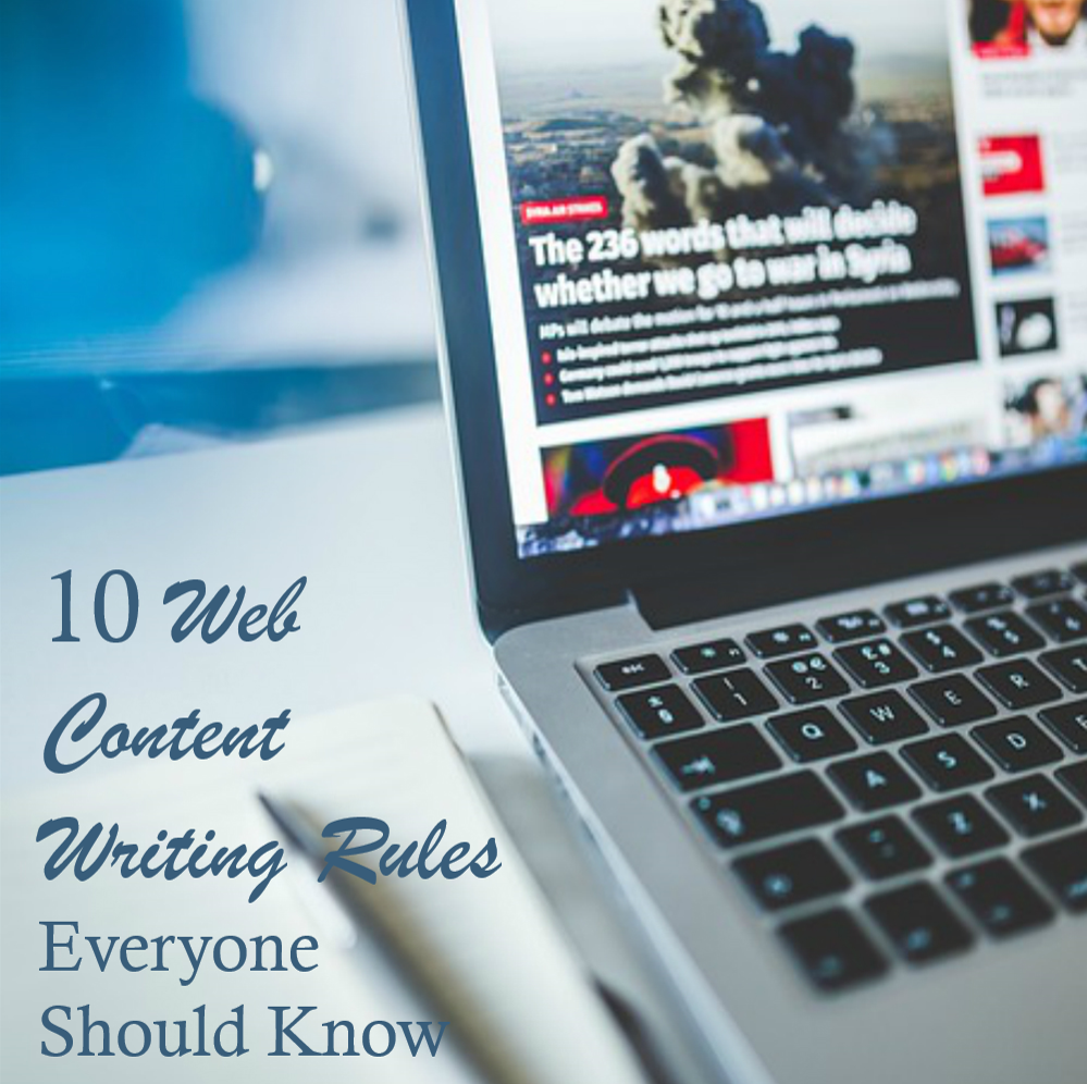 10 Web Content Writing Rules Everyone Should Know